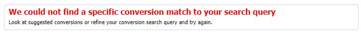 """Surprisingly, the result says that """"We could not find a specific conversion match to your search query""""."""