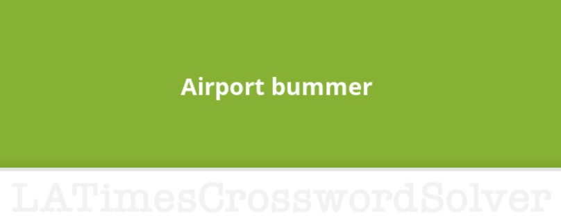 Airport Bummer Crossword Clue