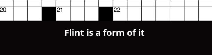 Flint is a Form of It Crossword Clue