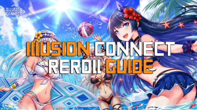 Illusion Connect Reroll Guide