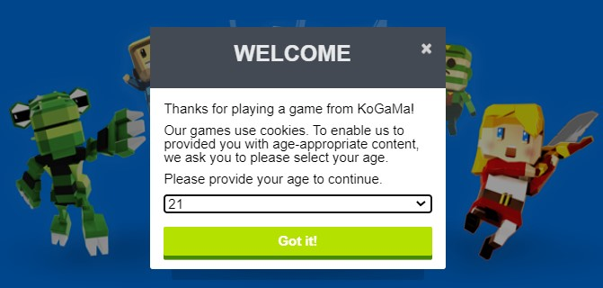 Choose your age to continue and click the 'Got It' button