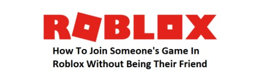 How to Join Someones Game on Roblox Without Friending