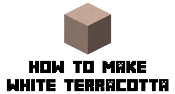 How to Make White Terracotta in Minecraft